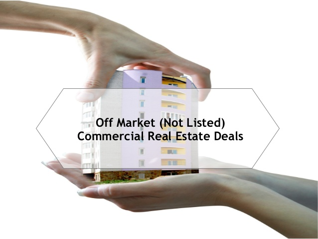 off-market-not-listed-commercial-real-estate-deals-1-638